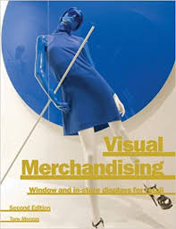Visual Merchandising : Window and In-Store Displays for Retail, Second Edition